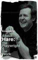 About Hare: The Playwright and the Work (Paperback)