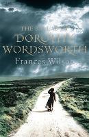 The Ballad of Dorothy Wordsworth (Hardback)