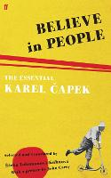Believe in People: The Essential Karel Capek (Paperback)