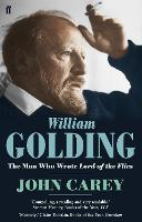 William Golding: The Man who Wrote Lord of the Flies (Paperback)