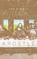 Apostle: Travels Among the Tombs of the Twelve (Hardback)