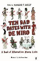 Ten Bad Dates with De Niro: A Book of Alternative Movie Lists (Hardback)