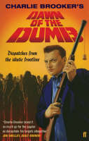 Dawn of the Dumb: Dispatches from the Idiotic Frontline (Paperback)