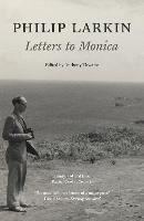 Philip Larkin: Letters to Monica (Paperback)