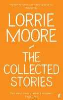 The Collected Stories of Lorrie Moore (Paperback)