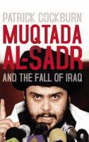 Muqtada Al-Sadr and the Fall of Iraq (Hardback)