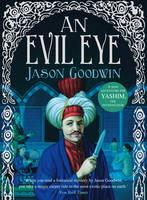 An Evil Eye - Yashim the Ottoman Detective (Hardback)