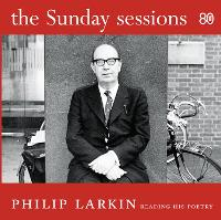 The Sunday Sessions: Philip Larkin reading his poetry (CD-Audio)