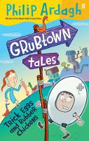 Grubtown Tales: Trick Eggs and Rubber Chickens: Grubtown Tales (Paperback)
