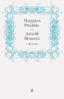Arnold Bennett: A Biography (Paperback)