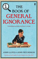 QI: The Book of General Ignorance - The Noticeably Stouter Edition