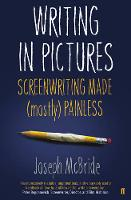 Writing in Pictures: Screenwriting Made (Mostly) Painless (Paperback)