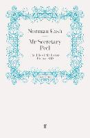 Mr Secretary Peel: The Life of Sir Robert Peel to 1830 (Paperback)