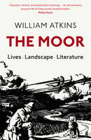 The Moor: Lives Landscape Literature (Hardback)