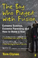 The Boy Who Played with Fusion