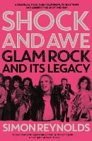 Shock and Awe: Glam Rock and Its Legacy, from the Seventies to the Twenty-First Century (Paperback)
