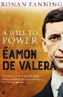 Eamon de Valera: A Will to Power (Paperback)