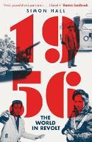 1956, The World in Revolt (Hardback)