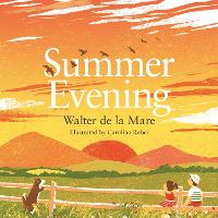Summer Evening - Four Seasons of Walter de la Mare (Hardback)