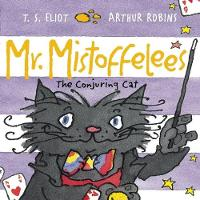Mr Mistoffelees: The Conjuring Cat - Old Possum's Cats (Paperback)