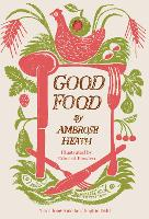 Good Food: Month by Month Recipes (Hardback)