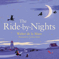 The Ride-by-Nights - Four Seasons of Walter de la Mare (Hardback)
