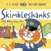 Skimbleshanks: The Railway Cat - Old Possum's Cats (Paperback)