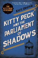 Kitty Peck and the Parliament of Shadows (Paperback)