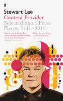 Content Provider: Selected Short Prose Pieces, 2011-2016 (Paperback)