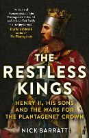 The Restless Kings: Henry II, His Sons and the Wars for the Plantagenet Crown (Paperback)