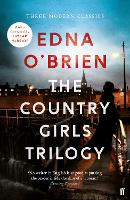 The Country Girls Trilogy: The Country Girls; The Lonely Girl; Girls in their Married Bliss (Paperback)