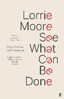 See What Can Be Done: Essays, Criticism, and Commentary (Paperback)