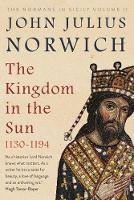 The Kingdom in the Sun, 1130-1194: The Normans in Sicily Volume II (Paperback)