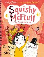Squishy McFluff: On with the Show - Squishy McFluff the Invisible Cat (Paperback)