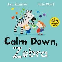 Calm Down, Zebra (Hardback)
