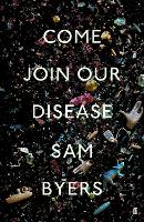 Come Join Our Disease (Hardback)