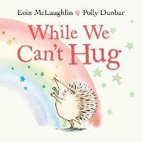 While We Can't Hug - Hedgehog & Friends (Hardback)