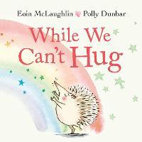 While We Can't Hug: Mini Gift Edition - Hedgehog & Friends (Hardback)