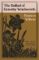 The Ballad of Dorothy Wordsworth (Paperback)