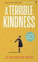 A Terrible Kindness (Hardback)