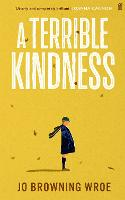 A Terrible Kindness (Paperback)