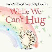 While We Can't Hug - Hedgehog & Friends (Board book)