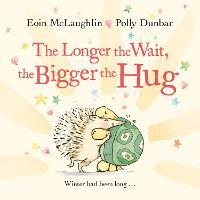 The Longer the Wait, the Bigger the Hug: Mini Gift Edition - Hedgehog & Friends (Hardback)