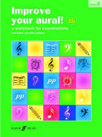 Improve Your Aural!: Grade 2: A Workbook for Aural Examinations - Improve Your Aural (Paperback)