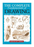 The Complete Fundamentals of Drawing: Still Life, Portraits, Landscapes, Figure Drawing (Paperback)