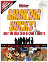Smoking Sucks: Don't Let Your Child Become a Smoker (Paperback)
