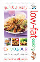 Quick and Easy Low-fat Cooking in Colour: Low in Fat, High in Taste (Paperback)