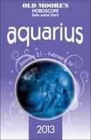 Old Moore's Horoscope Aquarius 2013 (Paperback)