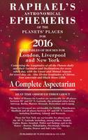 Raphael's Astrological Ephemeris 2016: Of the Planets' Places for 2016 (Paperback)