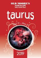 Old Moore's Horoscope 2019: Taurus - Old Moore's Horoscopes and Astral Diaires (Paperback)
